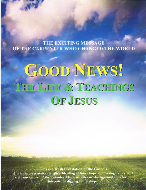 the good news of jesus christ Matthew 4:23 jesus went throughout galilee, teaching in their synagogues, preaching the good news of the kingdom, and healing every disease and sickness among the people.